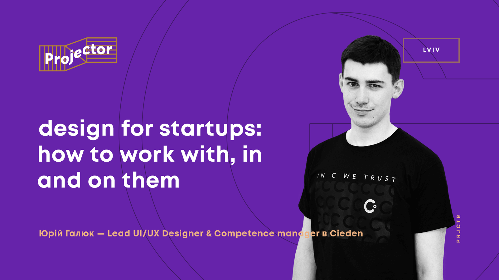 Design for Startups: How to work With, In and On them